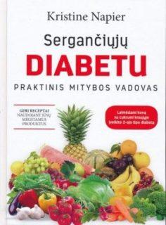 Sergančiųjų diabetu praktinis mitybos vadovas