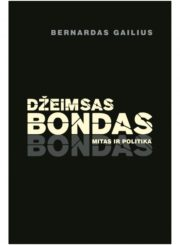 Džeimsas Bondas : mitas ir politika