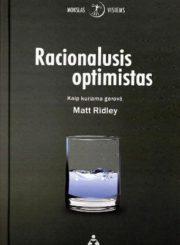 Racionalusis optimistas : kaip kuriama gerovė