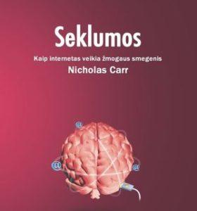 Seklumos : kaip internetas veikia žmogaus smegenis