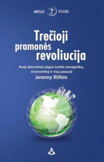 Trečioji pramonės revoliucija : kaip lateralinės jėgos keičia energetiką, ekonomiką ir visą pasaulį