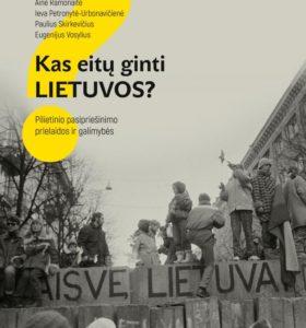 Kas eitų ginti Lietuvos? : pilietinio pasipriešinimo prielaidos ir galimybės