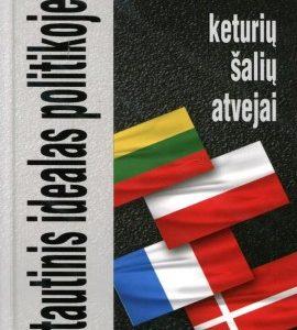 Tautinis idealas politikoje : keturių šalių atvejai