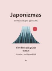 Japonizmas : menas džiaugtis gyvenimu : ikigai, miško maudynės, wabi-sabi ir daugiau