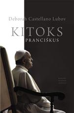 Kitoks Pranciškus : ko nesate girdėję apie Popiežių