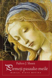 Pirmoji pasaulio meilė : Marija, Dievo Motina