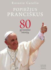 Popiežius Pranciškus : 80 gyvenimo istorijų