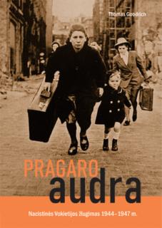 Pragaro audra : nacistinės Vokietijos žlugimas 1944-1947 m.
