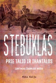 Stebuklas prie Talio ir Ihantalos : lemtingas Suomijos mūšis