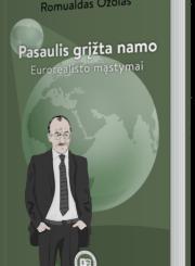 Pasaulis grįžta namo : eurorealisto mąstymai
