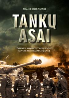 Tankų asai : žymiausi vokiečių tankų vadai kovose per II pasaulinį karą