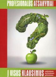 Profesionalūs atsakymai į visus klausimus sodininkams, daržininkams, gėlininkams
