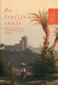Po Italijos saule. T. 1: Istorinė apžvalga : katalogas