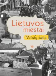 Lietuvos miestai : vaizdų kaita
