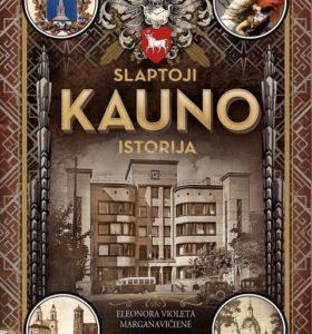 Slaptoji Kauno istorija