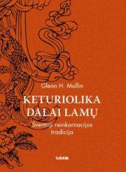 Keturiolika Dalai Lamų : šventoji reinkarnacijos tradicija