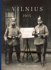 Vilnius, 1915 : diena po dienos