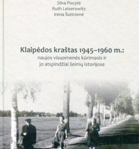 Klaipėdos kraštas 1945–1960 m. : naujos visuomenės kūrimasis ir jo atspindžiai šeimų istorijose