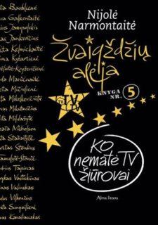 Žvaigždžių alėja : ko nematė TV žiūrovai