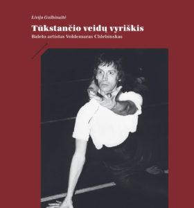 Tūkstančio veidų vyriškis : baleto artistas Voldemaras Chlebinskas