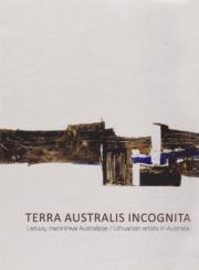 Terra Australis incognita : lietuvių menininkai Australijoje