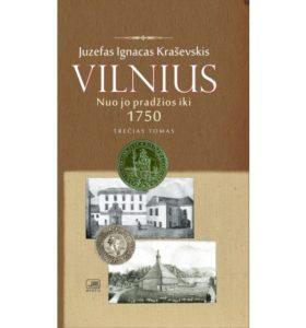 Vilnius nuo jo pradžios iki 1750 metų. T. 3