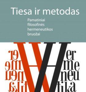 Tiesa ir metodas : pamatiniai filosofinės hermeneutikos bruožai