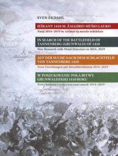 Ieškant 1410 m. Žalgirio mūšio lauko : nauji 2014–2019 m. tyrimai su metalo ieškikliais