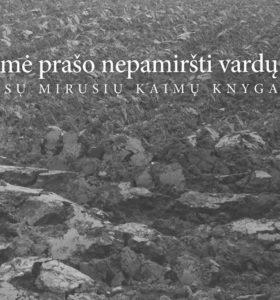 Žemė prašo nepamiršti vardų : mūsų mirusių kaimų knyga
