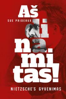 Aš dinamitas! : Nietzsche's gyvenimas