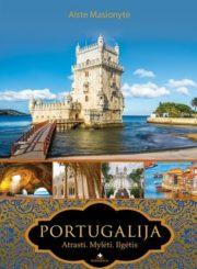 Portugalija : atrasti, mylėti, ilgėtis