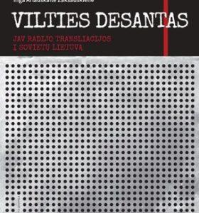 Vilties desantas : JAV radijo transliacijos į Sovietų Lietuvą