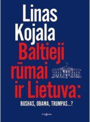 Baltieji rūmai ir Lietuva: Bushas, Obama, Trumpas…?