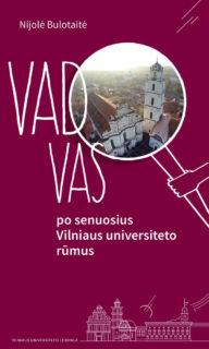 Vadovas po senuosius Vilniaus universiteto rūmus