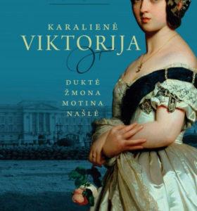 Karalienė Viktorija : duktė, žmona, motina, našlė