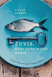 Žuvis, kuri supainiojo duris : ir kitos 69 istorijos iš šešių žemynų
