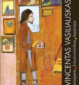 Vincentas Vasiliauskas : snaiperis, krautuvininkas, tapytojas, 1895–1989