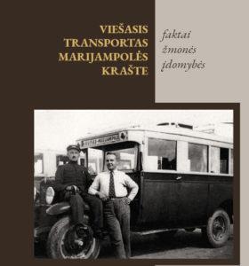 Viešasis transportas Marijampolės krašte : faktai, žmonės, įdomybės