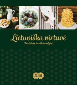 Lietuviška virtuvė : tradicinės šventės ir valgiai