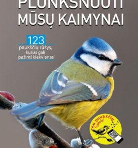 Plunksnuoti mūsų kaimynai : 123 paukščių rūšys, kurias gali pažinti kiekvienas