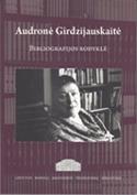 Audronė Girdzijauskaitė: bibliografijos rodyklė