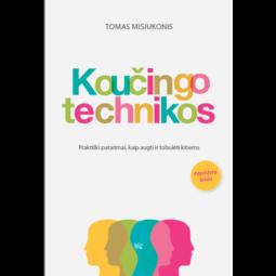 Koučingo technikos : praktiški patarimai, kaip padėti augti ir tobulėti kitiems