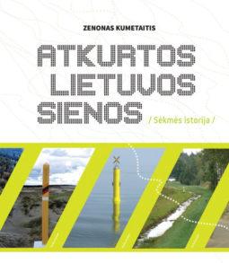 Atkurtos Lietuvos sienos : sėkmės istorija