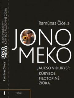 """Jono Meko """"Aukso vidurys"""": kūrybos filotopinė žiūra"""