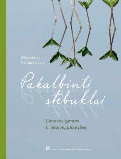 Pakalbinti stebuklai : Lietuvos gamtos ir lietuvių įdomybės