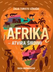 Žalio turisto užrašai : į Afriką – atvira širdimi…