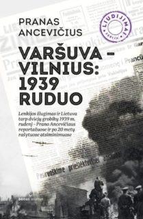 Varšuva–Vilnius: 1939 m. ruduo : reportažai ir atsiminimai