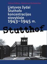 Lietuvos žydai Štuthofo koncentracijos stovykloje 1943–1945 m.