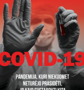 COVID-19 : pandemija, kuri niekuomet neturėjo prasidėti, ir kaip sustabdyti kitą