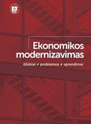 Ekonomikos modernizavimas. T. 4: Iššūkiai, problemos, sprendimai